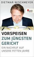 Dietmar Wischmeyer: Vorspeisen zum Jüngsten Gericht ★★★★