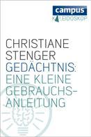 Christiane Stenger: Gedächtnis: Eine kleine Gebrauchsanleitung ★★★