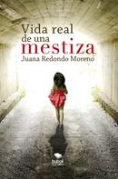 Juana Redondo: Vida real de una mestiza