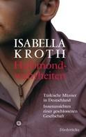 Isabella Kroth: Halbmondwahrheiten ★★★★★
