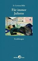 Corinna S. Bille: Für immer Juliette ★★