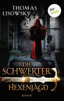 Thomas Lisowsky: DIE SCHWERTER - Band 4: Hexenjagd ★★★★★