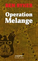 Ben Ryker: C.T.O. Counter Terror Operations 2: Operation Melange
