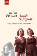 Erica Fischer: Aimée und Jaguar ★★★★