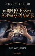 Christopher Nuttall: Die Bibliothek der Schwarzen Magie 1 ★★★★★