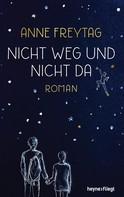 Anne Freytag: Nicht weg und nicht da ★★★★★