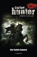 Ernst Vlcek: Dorian Hunter 22 - Des Teufels Samurai