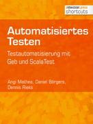 Angi Mathea: Automatisiertes Testen