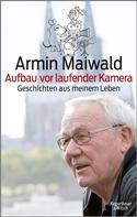Armin Maiwald: Aufbau vor laufender Kamera ★★★★★