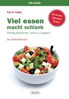 Paul A. Stäger: Viel essen macht schlank