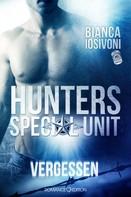 Bianca Iosivoni: HUNTERS - Special Unit: VERGESSEN ★★★★