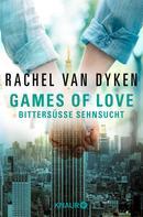 Rachel van Dyken: Games of Love - Bittersüße Sehnsucht ★★★★