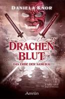 Daniela Knor: Drachenblut - Das Erbe der Samurai ★★★★★