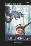 Jacques Berndorf: Eifel-Krieg ★★★★