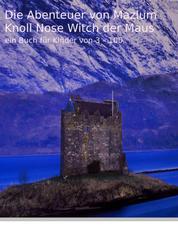 Die Abenteuer von Mazlum Knoll Nose Witch der Maus - ein Buch für Kinder von 3 – 100