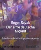 Roger Reyab: Der arme deutsche Migrant ★★★★