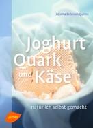Cosima Bellersen Quirini: Joghurt, Quark und Käse ★★