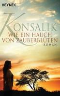 Heinz G. Konsalik: Wie ein Hauch von Zauberblüten ★★★