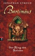Jonathan Stroud: Bartimäus - Der Ring des Salomo ★★★★★