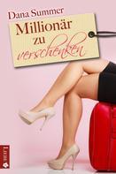 Dana Summer: Millionär zu verschenken ★★★★