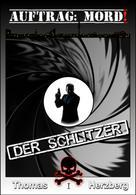 Thomas Herzberg: Auftrag: Mord! - Der Schlitzer