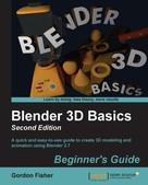 Gordon Fisher: Blender 3D Basics Beginner's Guide Second Edition ★★★★★