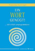 Franziska Krattinger: Ein Wort genügt!