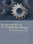 Tomasz Konicz: Politik in der Krisenfalle (Telepolis)
