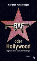 Christof Wackernagel: RAF oder Hollywood ★