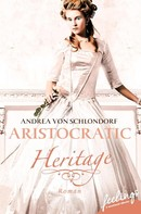 Andrea von Schlondorf: Aristocratic Heritage ★★★★