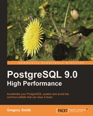 Gregory Smith: PostgreSQL 9.0 High Performance