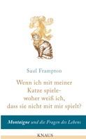 Saul Frampton: Wenn ich mit meiner Katze spiele - woher weiß ich, dass sie nicht mit mir spielt?
