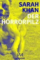 Sarah Khan: Der Horrorpilz