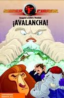 Joaquín Londáiz Montiel: ¡Avalancha! (Serie Superfieras 5)