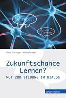 Alfred Brader: Zukunftschance Lernen?