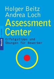 Assessment Center - Erfolgstipps und Übungen für Bewerber