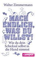 Walter Zimmermann: Mach endlich, was du willst! ★★★★