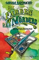 Miriam Rademacher: Die Farben des Mörders ★★★★