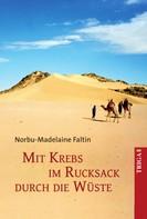 Norbu-Madelaine Faltin: Mit Krebs im Rucksack durch die Wüste