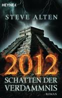Steve Alten: 2012 - Schatten der Verdammnis ★★★★