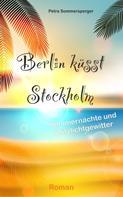 Petra Sommersperger: Berlin küsst Stockholm