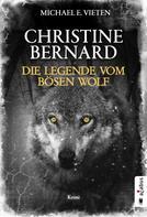 Michael E. Vieten: Christine Bernard. Die Legende vom bösen Wolf ★★★