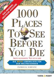 1000 Places To See Before You Die - Die neue Lebensliste für den Weltreisenden