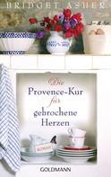 Bridget Asher: Die Provence-Kur für gebrochene Herzen ★★★★