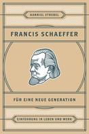 Hanniel Strebel: Francis Schaeffer für eine neue Generation