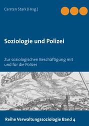 Soziologie und Polizei - Zur soziologischen Beschäftigung mit und für die Polizei