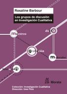 Rosaline Barbour: Los grupos de discusión en Investigación Cualitativa