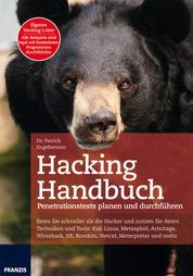 Hacking Handbuch - Seien Sie schneller als die Hacker und nutzen Sie deren Techniken und Tools: Penetrationstests planen und durchführen