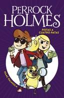 Isaac Palmiola: Pistas a cuatro Patas (Serie Perrock Holmes 2)