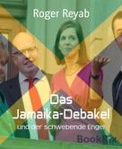 Roger Reyab: Das Jamaika-Debakel ★★★★